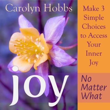 Joy, No Matter What_Carolyn Hobbs